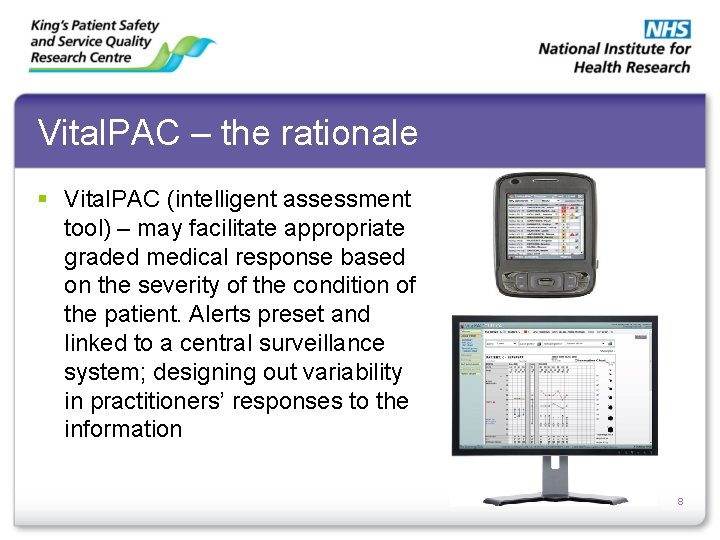 Vital. PAC – the rationale § Vital. PAC (intelligent assessment tool) – may facilitate