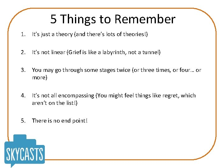 5 Things to Remember 1. It's just a theory (and there's lots of theories!)