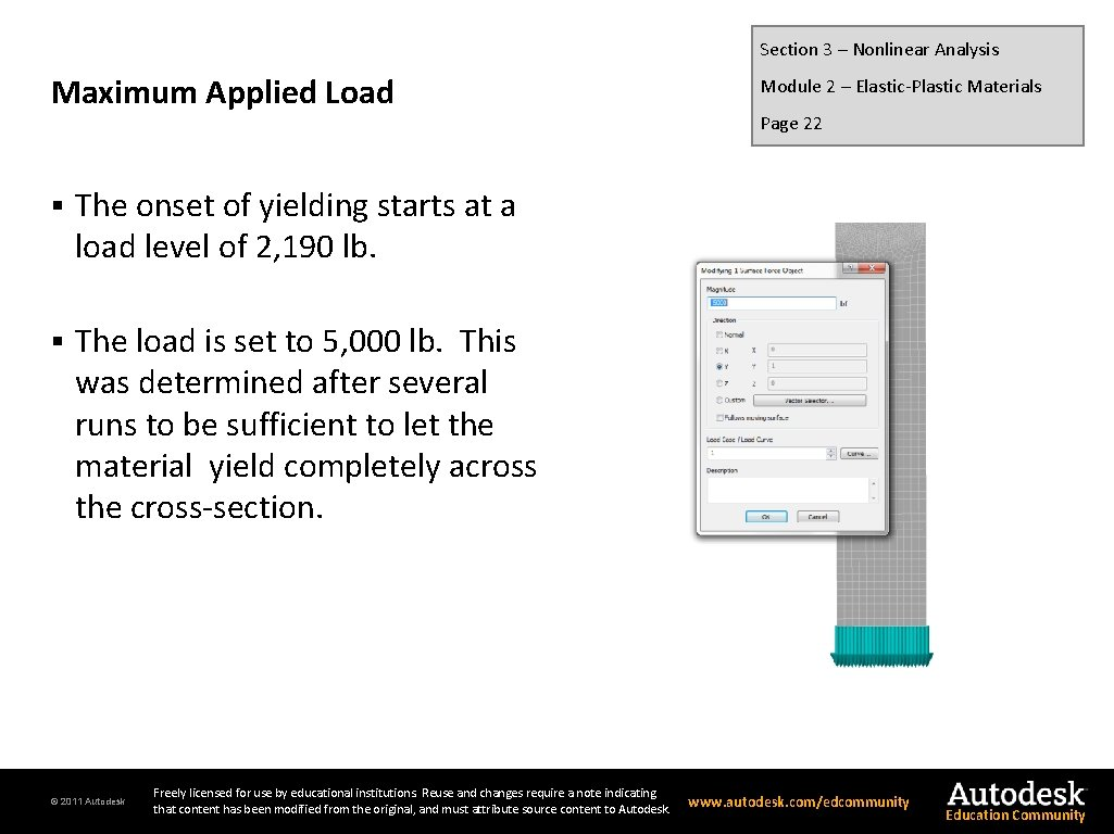 Section 3 – Nonlinear Analysis Maximum Applied Load § The onset of yielding starts