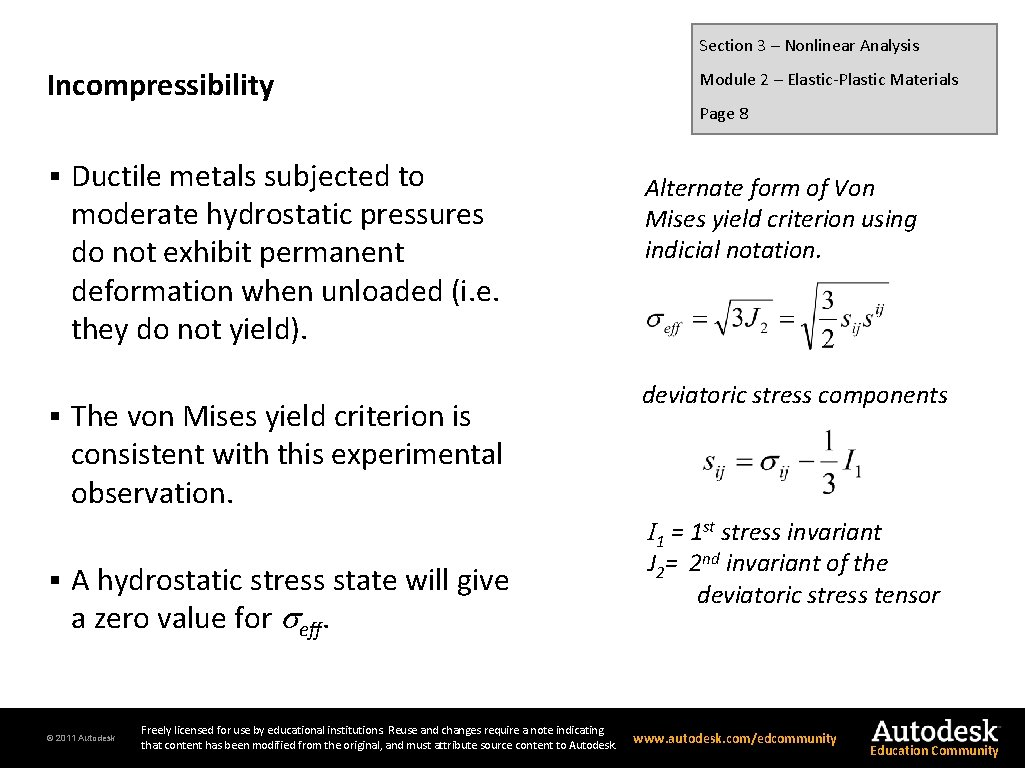 Section 3 – Nonlinear Analysis Incompressibility § § § Ductile metals subjected to moderate