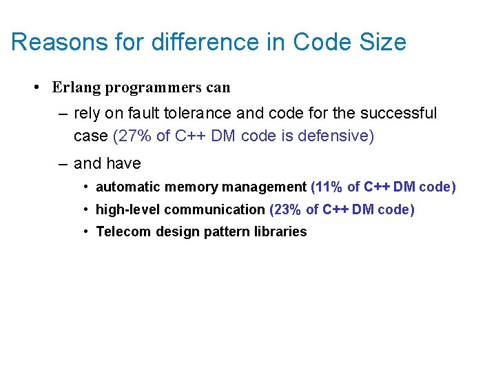 Reasons for difference in Code Size • Erlang programmers can – rely on fault