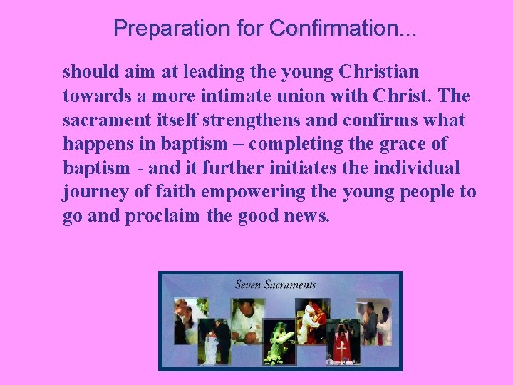 Preparation for Confirmation. . . should aim at leading the young Christian towards a