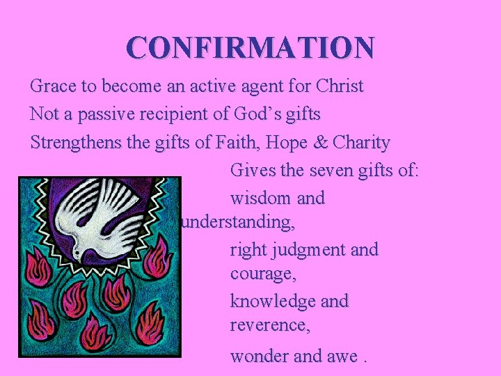 CONFIRMATION Grace to become an active agent for Christ Not a passive recipient of