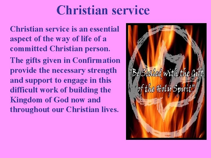 Christian service is an essential aspect of the way of life of a committed