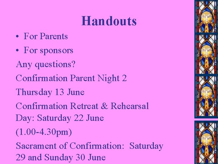 Handouts • For Parents • For sponsors Any questions? Confirmation Parent Night 2 Thursday