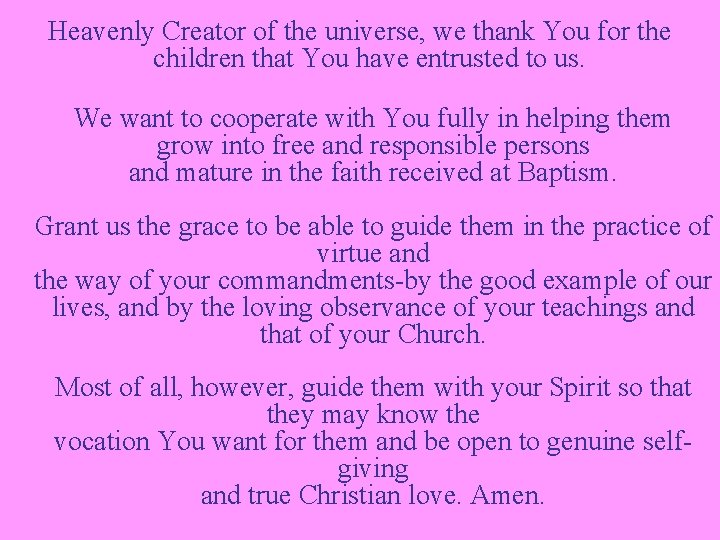 Heavenly Creator of the universe, we thank You for the children that You have