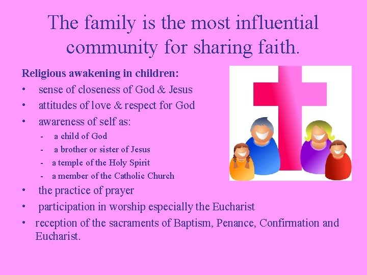 The family is the most influential community for sharing faith. Religious awakening in children: