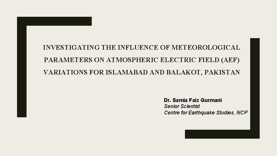 INVESTIGATING THE INFLUENCE OF METEOROLOGICAL PARAMETERS ON ATMOSPHERIC ELECTRIC FIELD (AEF) VARIATIONS FOR ISLAMABAD