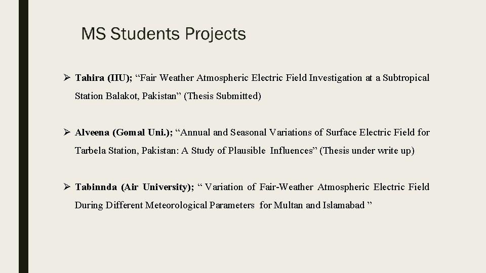 """Ø Tahira (IIU); """"Fair Weather Atmospheric Electric Field Investigation at a Subtropical Station Balakot,"""