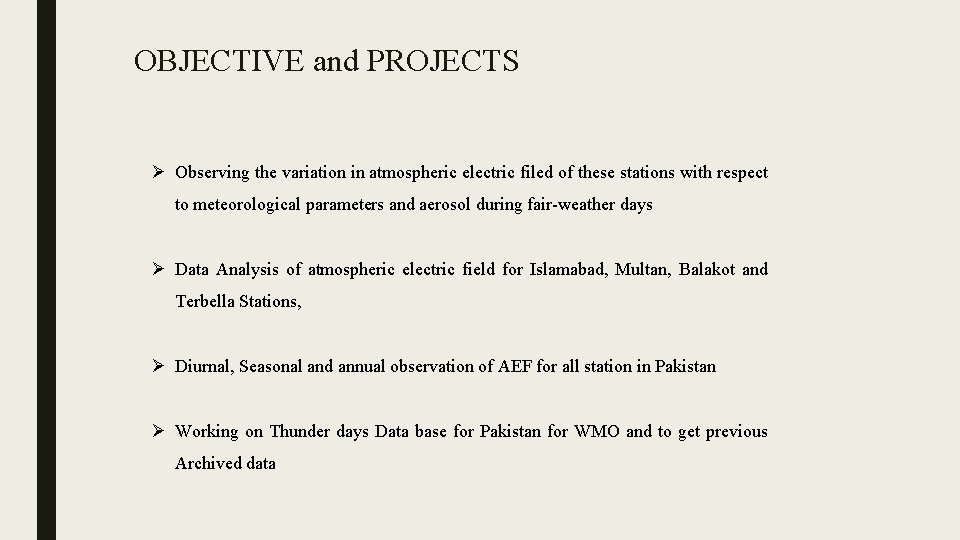 OBJECTIVE and PROJECTS Ø Observing the variation in atmospheric electric filed of these stations