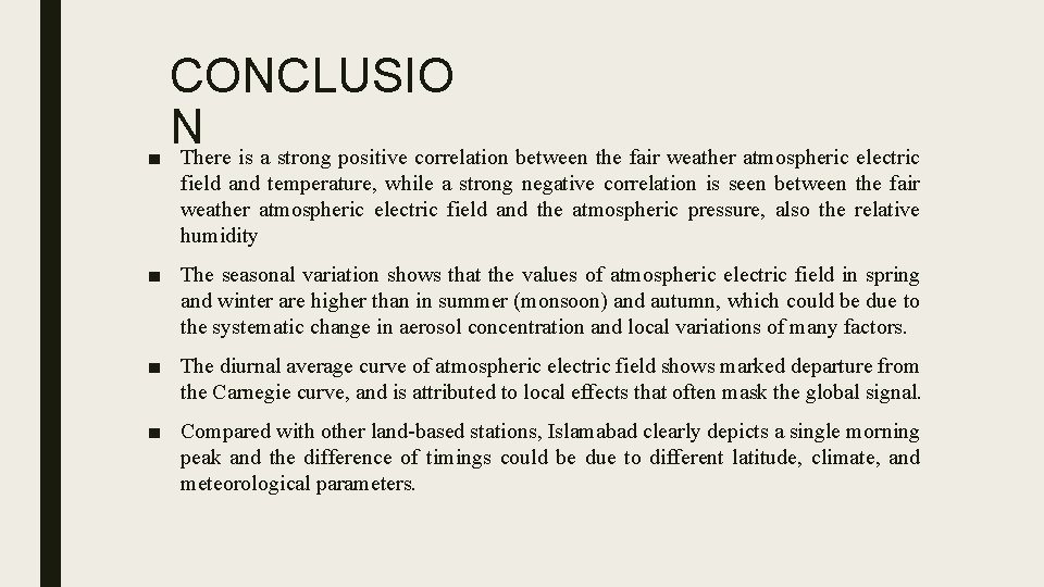 CONCLUSIO N ■ There is a strong positive correlation between the fair weather atmospheric