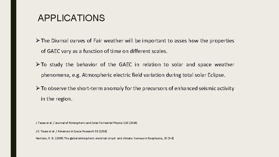 APPLICATIONS Ø The Diurnal curves of Fair weather will be important to asses how