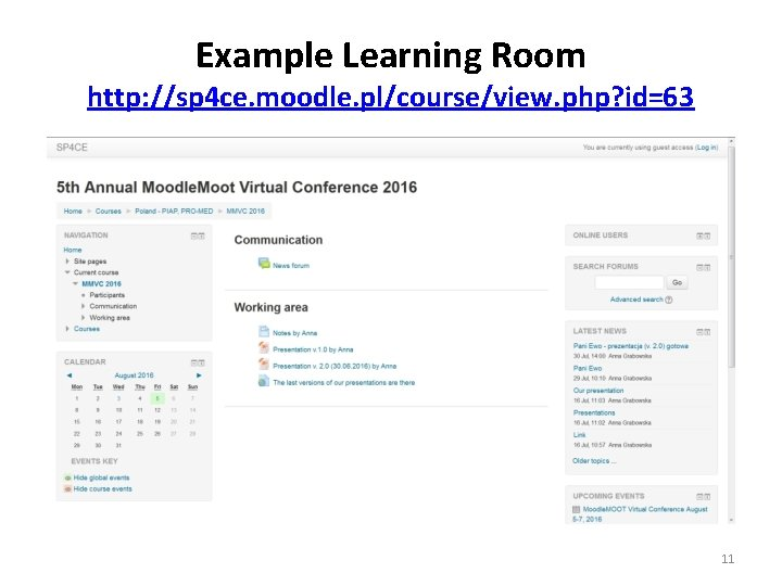 Example Learning Room http: //sp 4 ce. moodle. pl/course/view. php? id=63 11