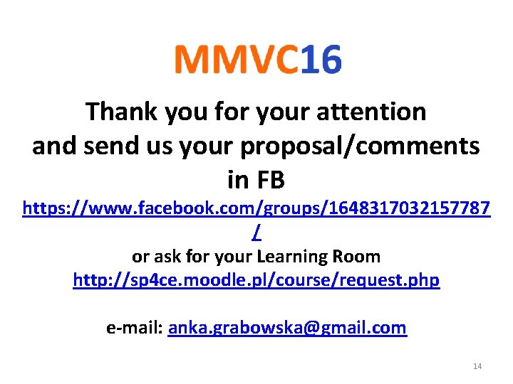 Thank you for your attention and send us your proposal/comments in FB https: //www.