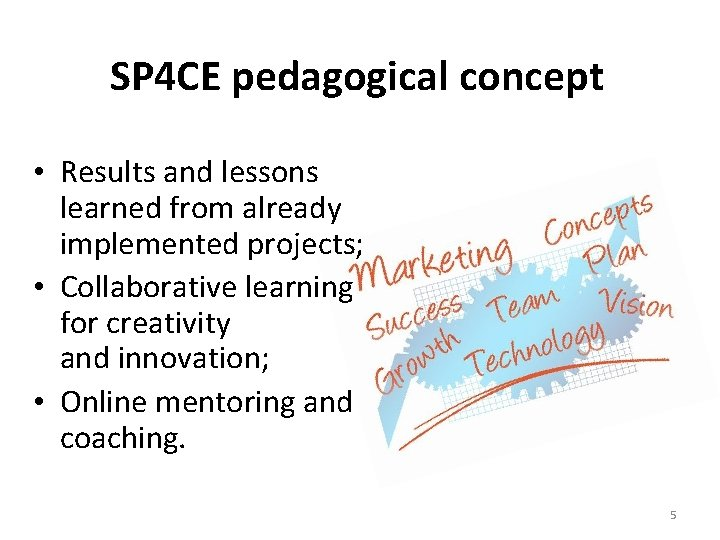 SP 4 CE pedagogical concept • Results and lessons learned from already implemented projects;