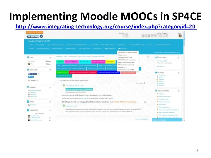 Implementing Moodle MOOCs in SP 4 CE http: //www. integrating-technology. org/course/index. php? categoryid=20 6
