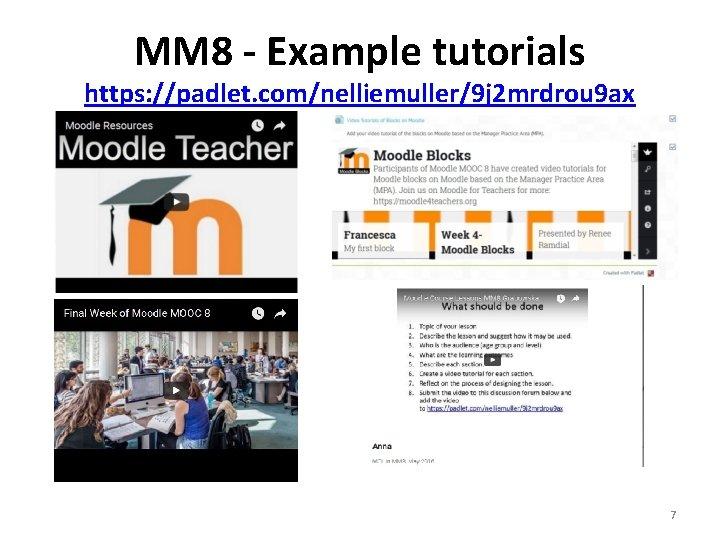 MM 8 - Example tutorials https: //padlet. com/nelliemuller/9 j 2 mrdrou 9 ax 7