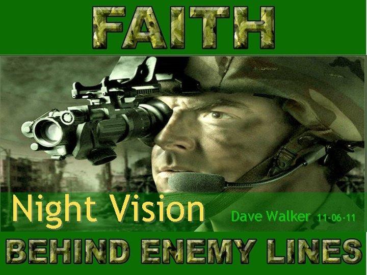 Night Vision Dave Walker 11 -06 -11