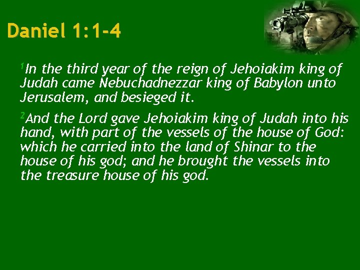 Daniel 1: 1 -4 1 In the third year of the reign of Jehoiakim