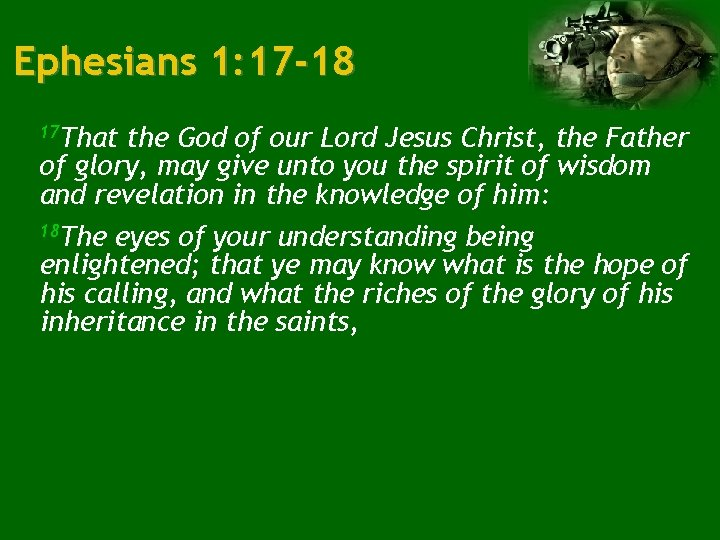 Ephesians 1: 17 -18 17 That the God of our Lord Jesus Christ, the