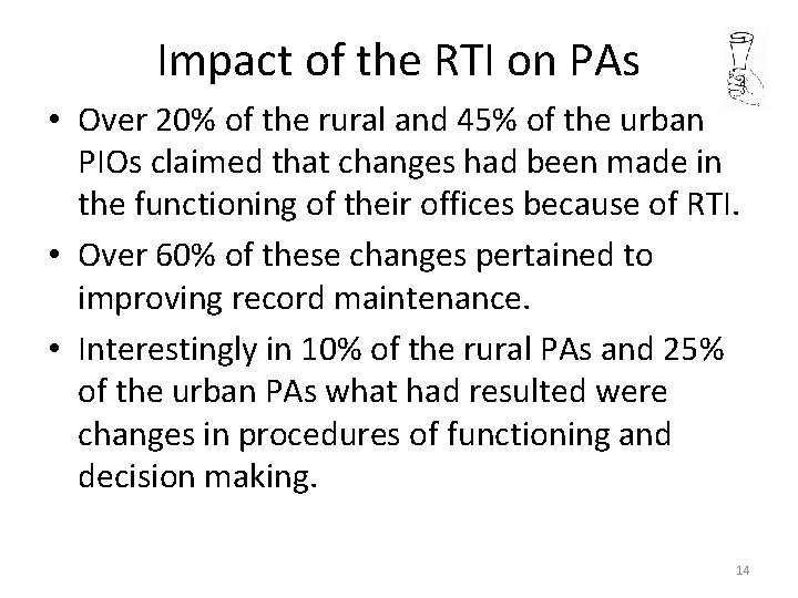 Impact of the RTI on PAs • Over 20% of the rural and 45%