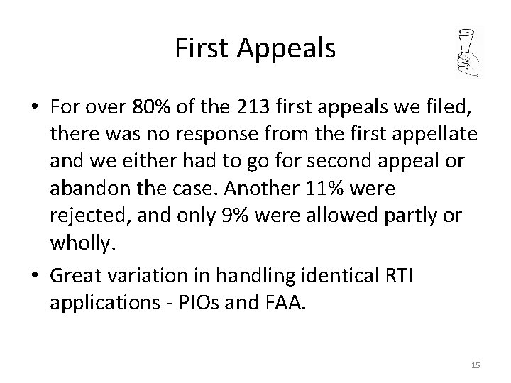 First Appeals • For over 80% of the 213 first appeals we filed, there