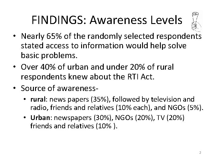 FINDINGS: Awareness Levels • Nearly 65% of the randomly selected respondents stated access to