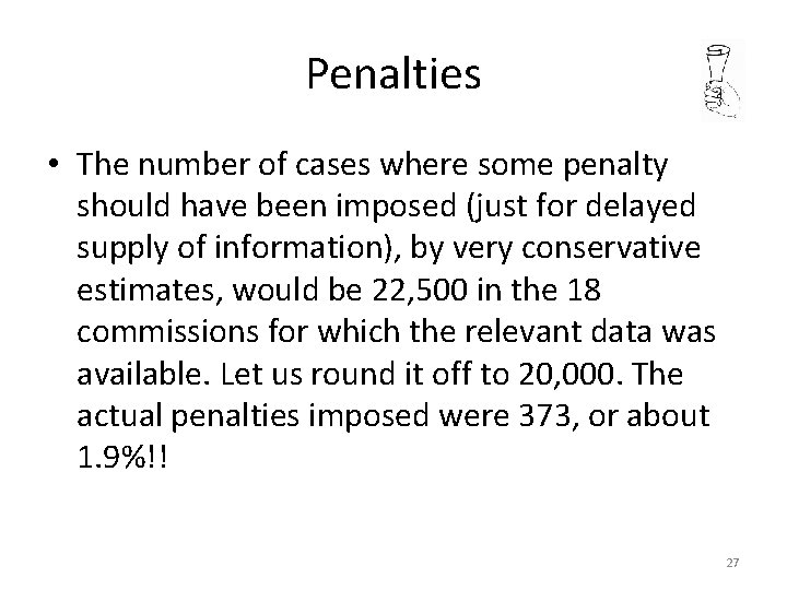 Penalties • The number of cases where some penalty should have been imposed (just