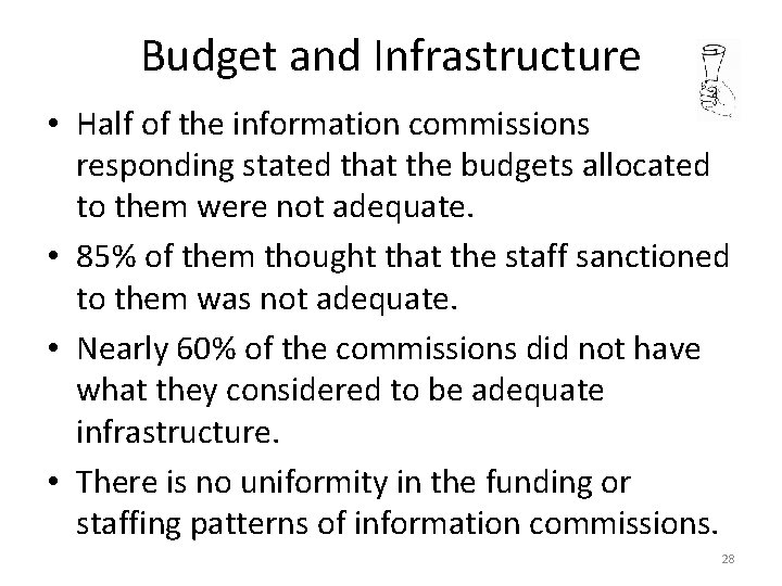 Budget and Infrastructure • Half of the information commissions responding stated that the budgets