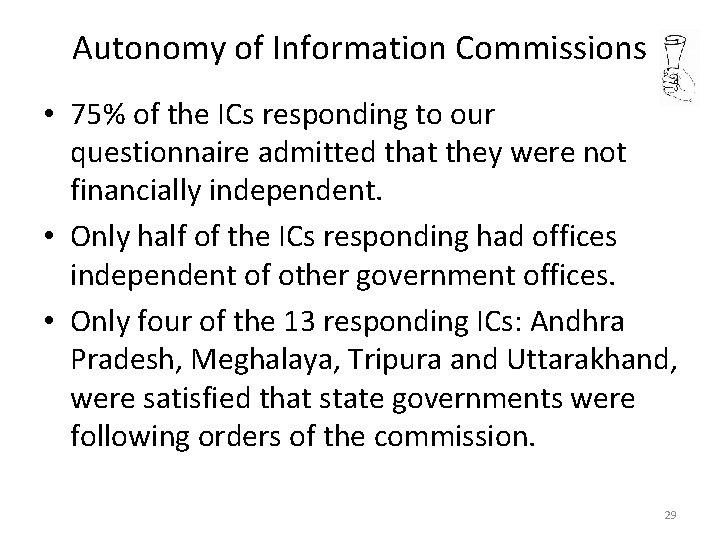 Autonomy of Information Commissions • 75% of the ICs responding to our questionnaire admitted