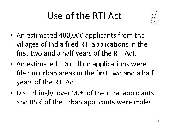 Use of the RTI Act • An estimated 400, 000 applicants from the villages