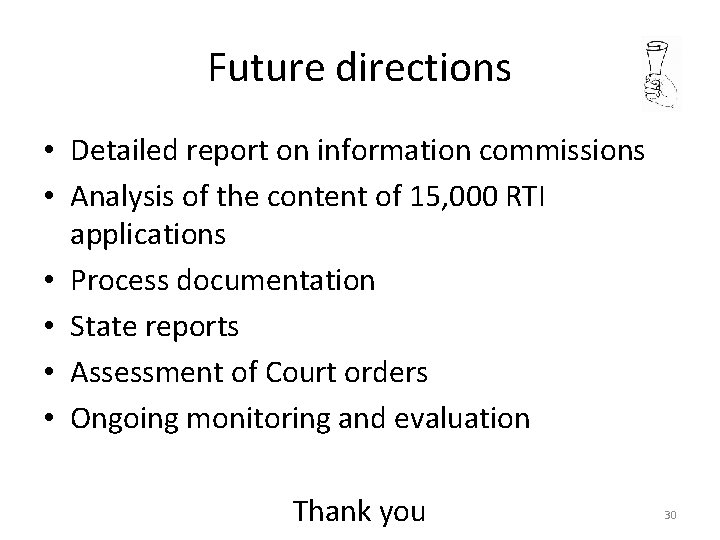 Future directions • Detailed report on information commissions • Analysis of the content of
