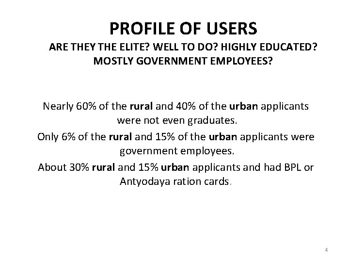 PROFILE OF USERS ARE THEY THE ELITE? WELL TO DO? HIGHLY EDUCATED? MOSTLY GOVERNMENT