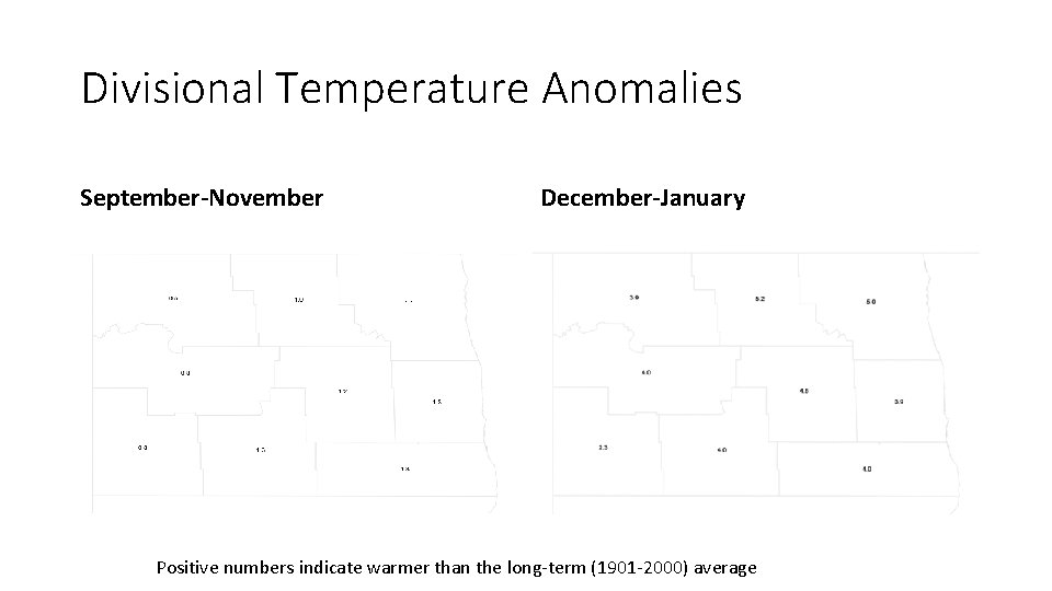 Divisional Temperature Anomalies September-November December-January Positive numbers indicate warmer than the long-term (1901 -2000)