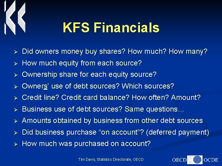 KFS Financials Ø Did owners money buy shares? How much? How many? Ø How