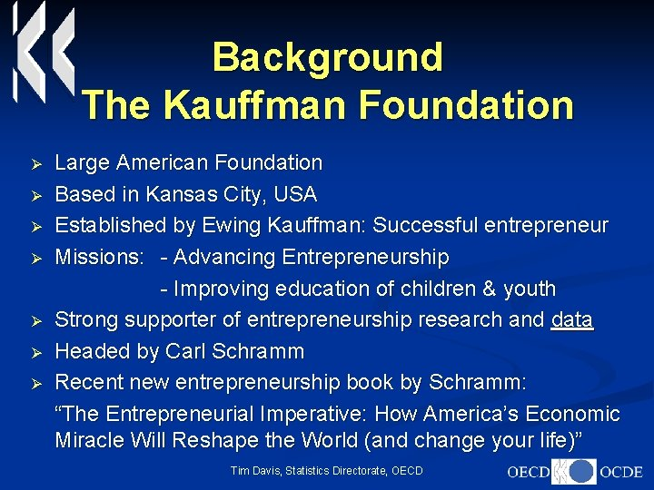 Background The Kauffman Foundation Ø Ø Ø Ø Large American Foundation Based in Kansas