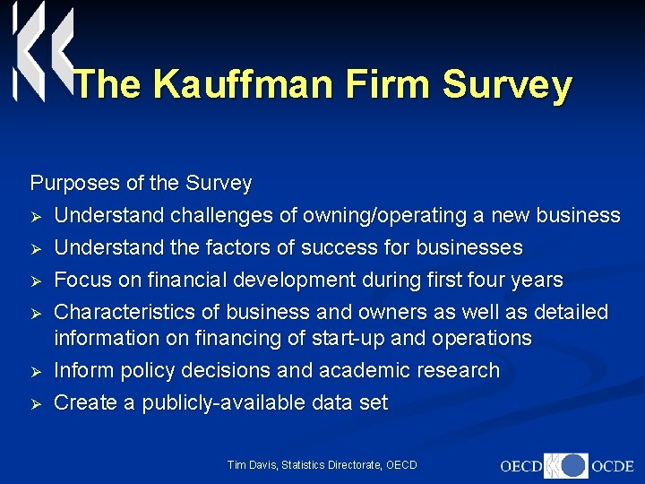 The Kauffman Firm Survey Purposes of the Survey Ø Understand challenges of owning/operating a