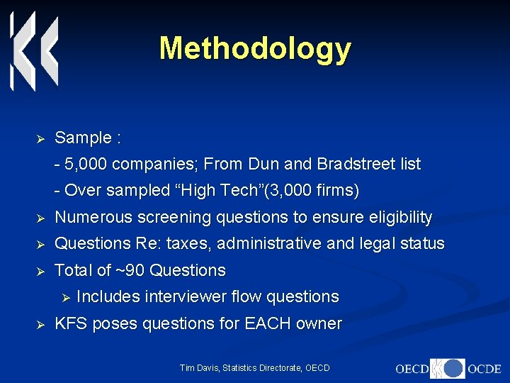 Methodology Ø Sample : - 5, 000 companies; From Dun and Bradstreet list -