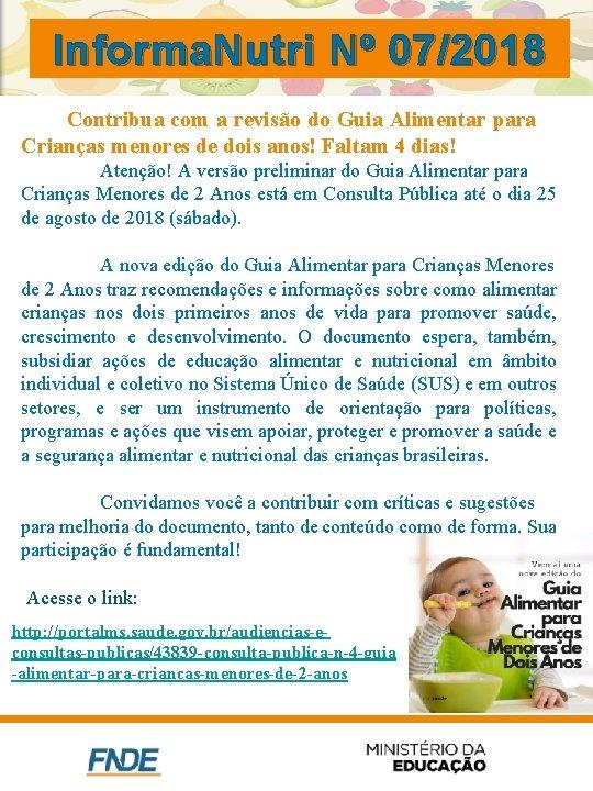Informa. Nutri Nº 07/2018 Contribua com a revisão do Guia Alimentar para Crianças menores