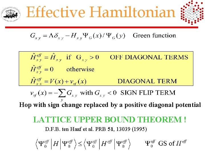 Effective Hamiltonian Hop with sign change replaced by a positive diagonal potential LATTICE UPPER