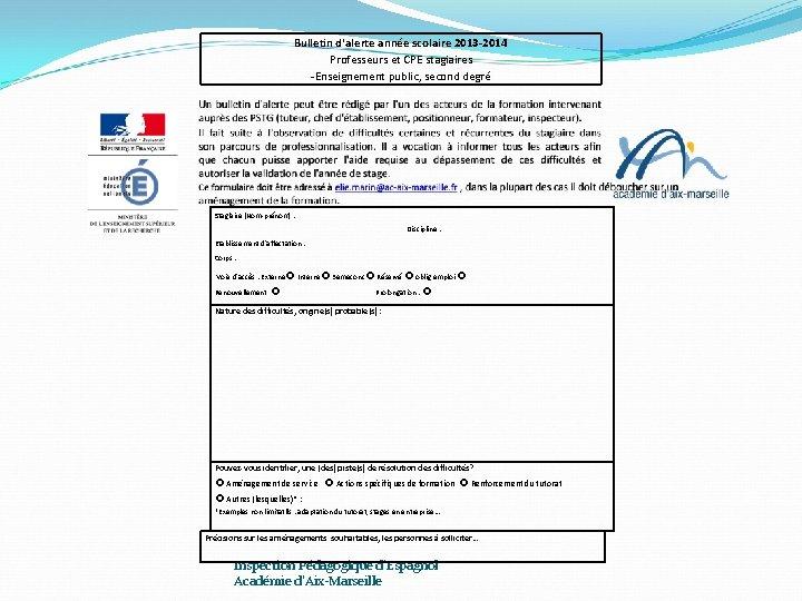 Bulletin d'alerte année scolaire 2013 -2014 Professeurs et CPE stagiaires -Enseignement public, second degré