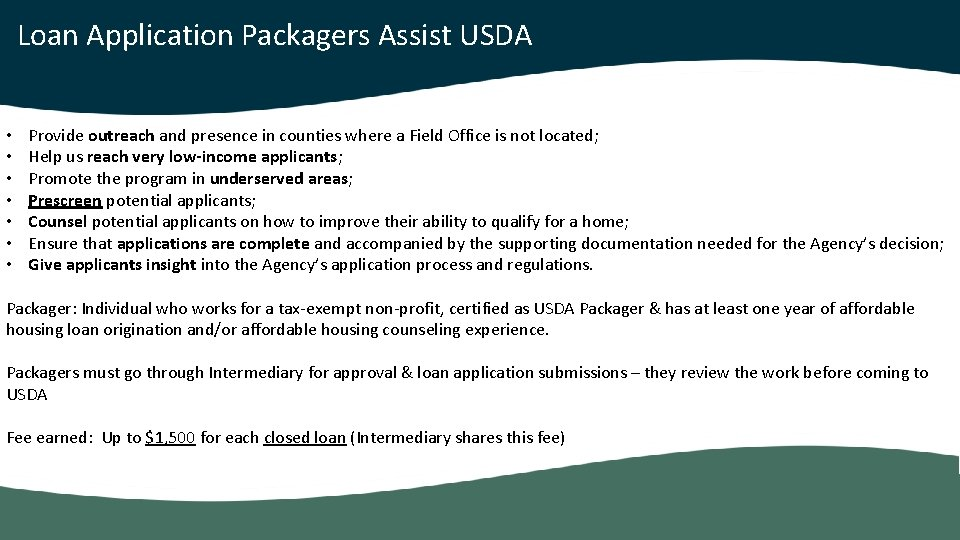 Loan Application Packagers Assist USDA • • Provide outreach and presence in counties where