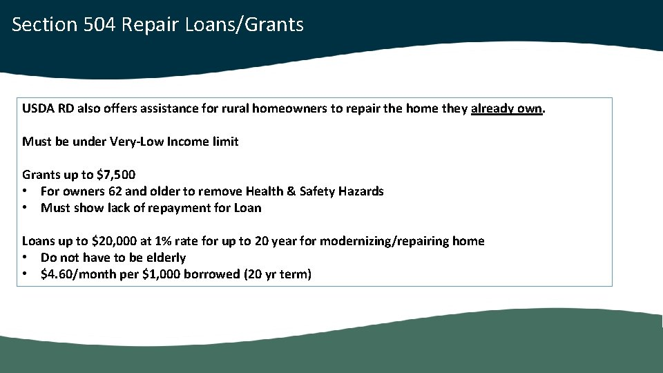 Section 504 Repair Loans/Grants USDA RD also offers assistance for rural homeowners to repair