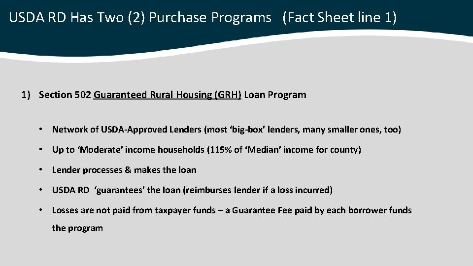USDA RD Has Two (2) Purchase Programs (Fact Sheet line 1) 1) Section 502