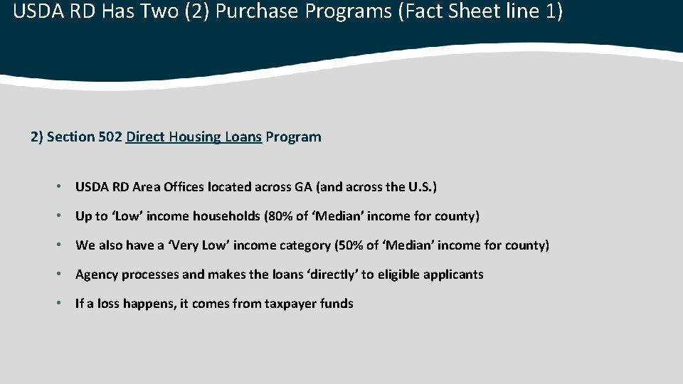 USDA RD Has Two (2) Purchase Programs (Fact Sheet line 1) 2) Section 502