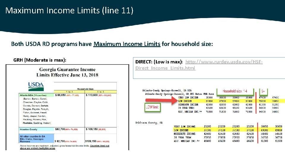 Maximum Income Limits (line 11) Both USDA RD programs have Maximum Income Limits for