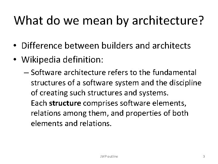 What do we mean by architecture? • Difference between builders and architects • Wikipedia