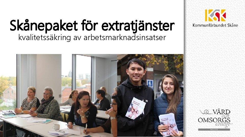 Skånepaket för extratjänster kvalitetssäkring av arbetsmarknadsinsatser