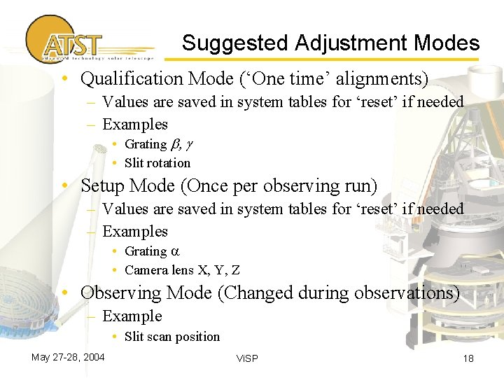 Suggested Adjustment Modes • Qualification Mode ('One time' alignments) – Values are saved in