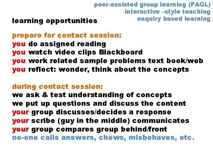 learning peer-assisted group learning (PAGL) interactive –style teaching enquiry based learning opportunities prepare for